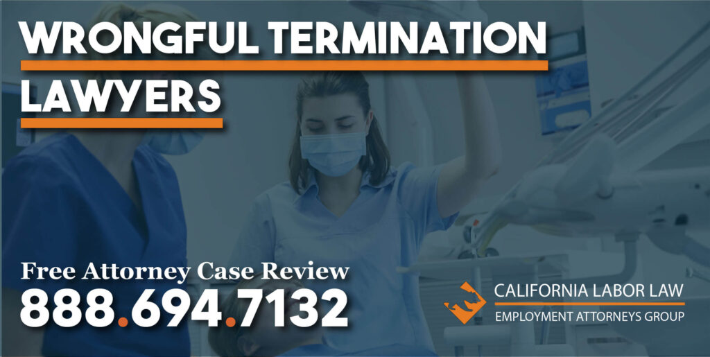 Los Angeles Dental Assistant Wrongful Termination Attorney lawyer lawsuit justice compensation sue