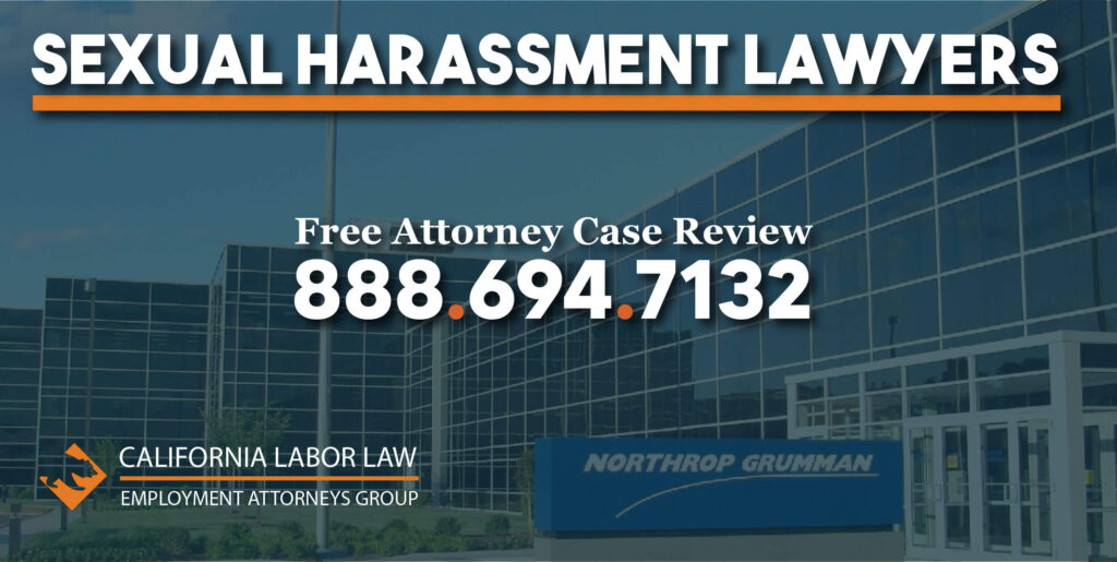 Northrop Grumman Corp. Sexual Harassment Attorney in California sue lawsuit attorney lawyer