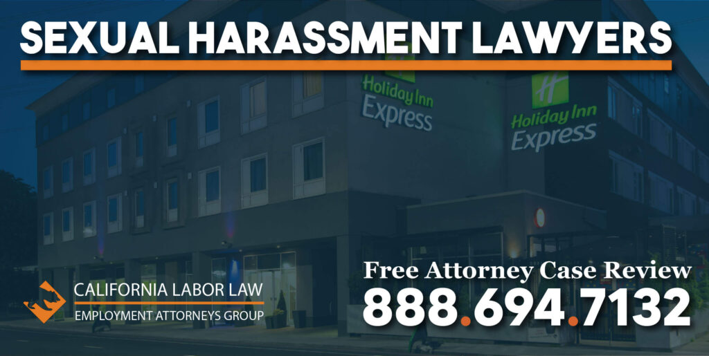 Can I Sue Holiday Inn Express for Sexual Harassment lawyers attorney sue compensation justice