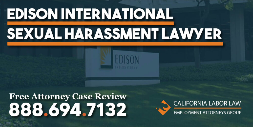 Edison International Sexual Harassment Lawyer attorney inappropriate grope molestation lawsuit sue