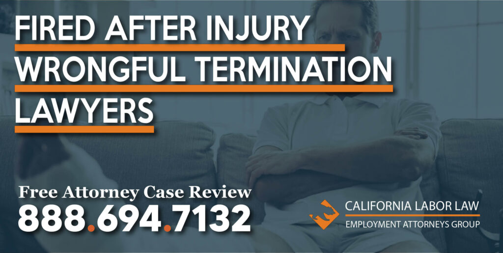 Fired After Injury - Wrongful Termination Lawyers lawsuit sue compensation career injury accident fall
