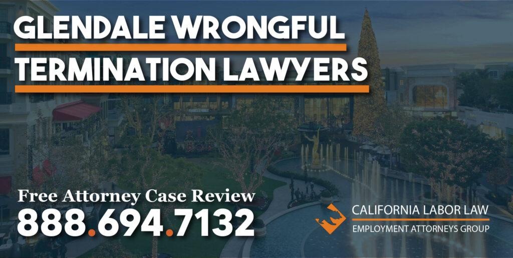 Glendale Wrongful Termination Lawyers attorney discrimination disability retaliation race compensation sue lawsuit