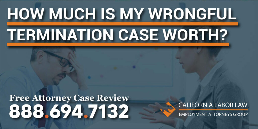 How Much Is My Wrongful Termination Case Worth attorney lawyer sue compensation lawsuit
