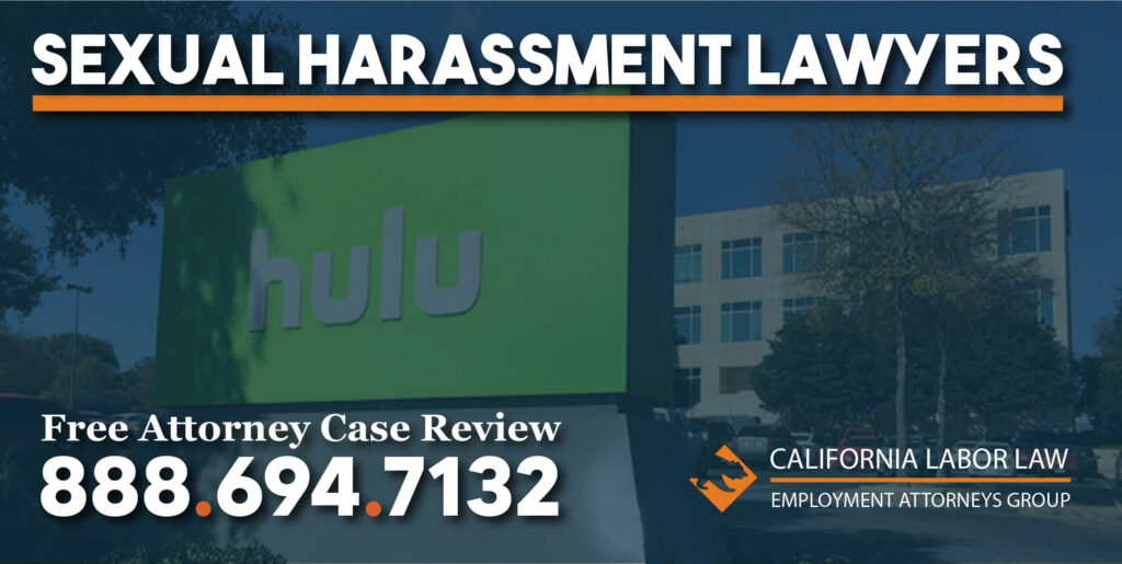Hulu Sexual Harassment Attorney in California lawyer justice lawsuit