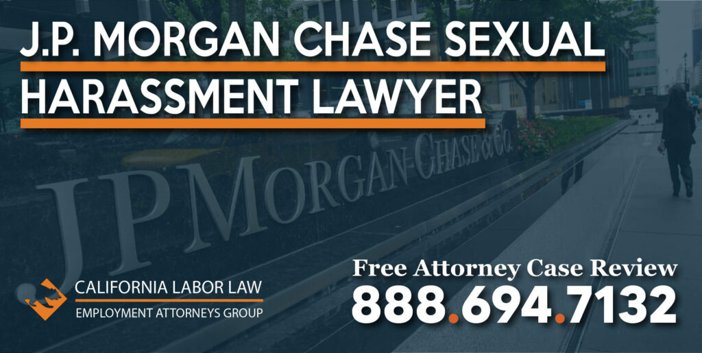 J.P. Morgan Chase Sexual Harassment Lawyer attorney illegal discrimination pain suffering fear anxiety