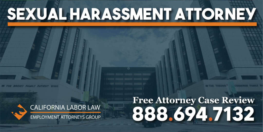 Los Angeles Cedars-Sinai Medical Center Sexual Harassment Lawyer attorney pain trouble lawsuit wrongdoing justice