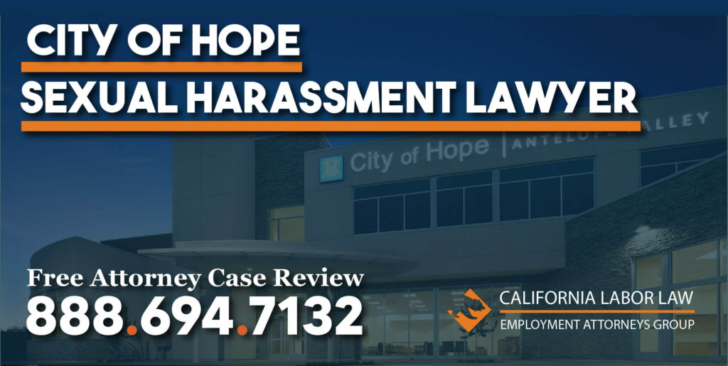 Los Angeles City of Hope Sexual Harassment Lawyer attorney discrimination wrongful termination blacklisting