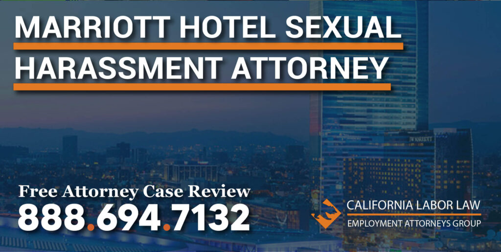 Marriott Hotel Sexual Harassment Attorney in California lawyer sue lawsuit compensation grope inapproriate sexual activity