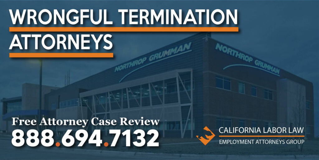 Northrop Grumman Corp. Wrongful Termination Attorney in California lawyer lawsuit compensation sue