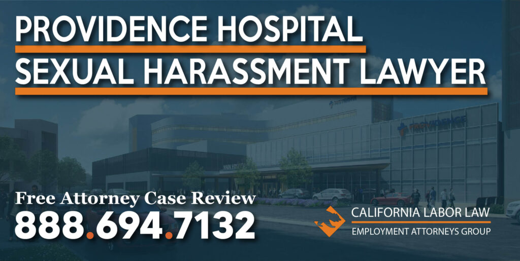 Providence Health and Services sexual harasssment Attorney in California lawyer justice fair help