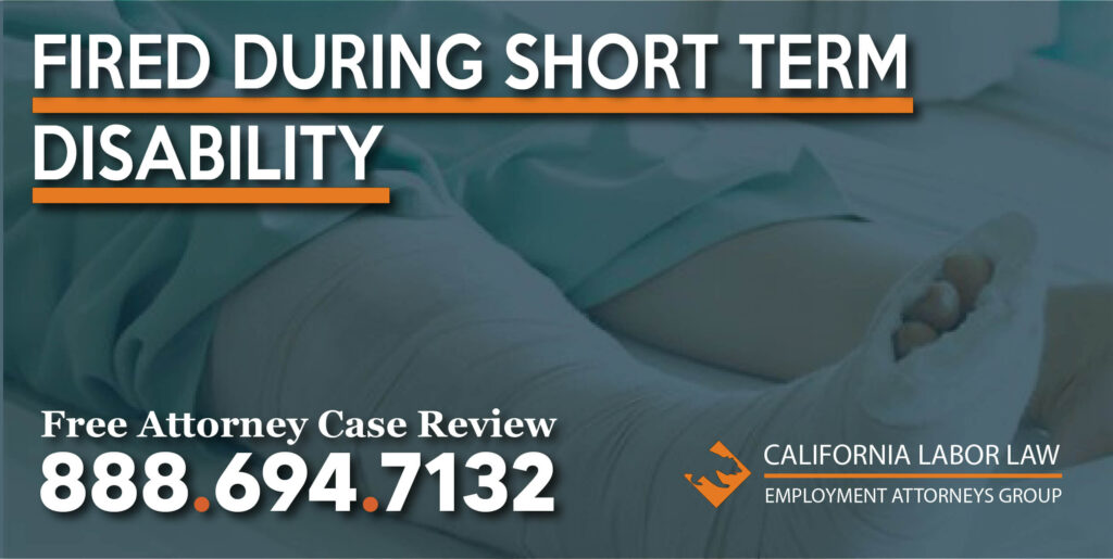 fired during short term disability claim lawsuit lawyer attorney justice compensation unfair violation disable injured injury