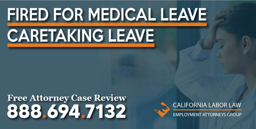 fired for medical leave caretaking leve sick family member help lawyer attorney emergency lawsuit