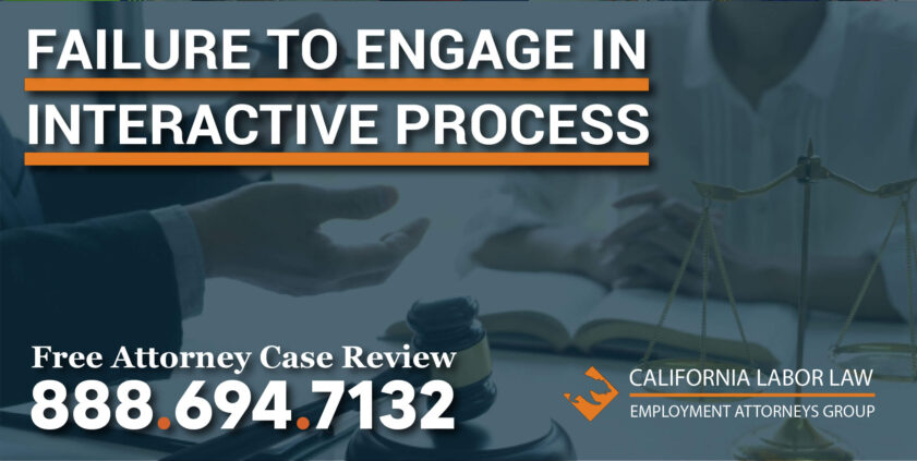 Failure To Engage In Interactive Process lawyer attorney lawsuit disability wheelchair rights