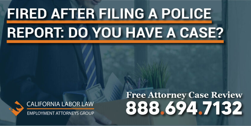 Fired after Filing a Police Report Do You Have a Case lawyer attorney discrimination