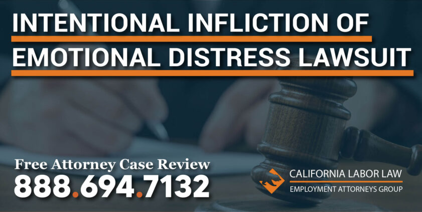 Intentional Infliction Of Emotional Distress Lawsuit lawyer attorney compensation sue