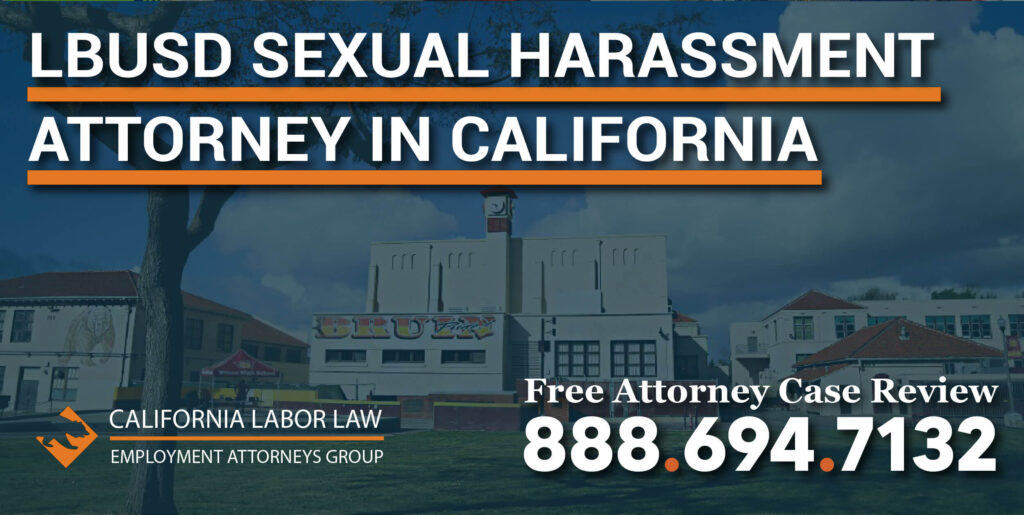 Long Beach Unified School District Sexual Harassment Attorney in California lawyer attorney sue compensation lawsuit