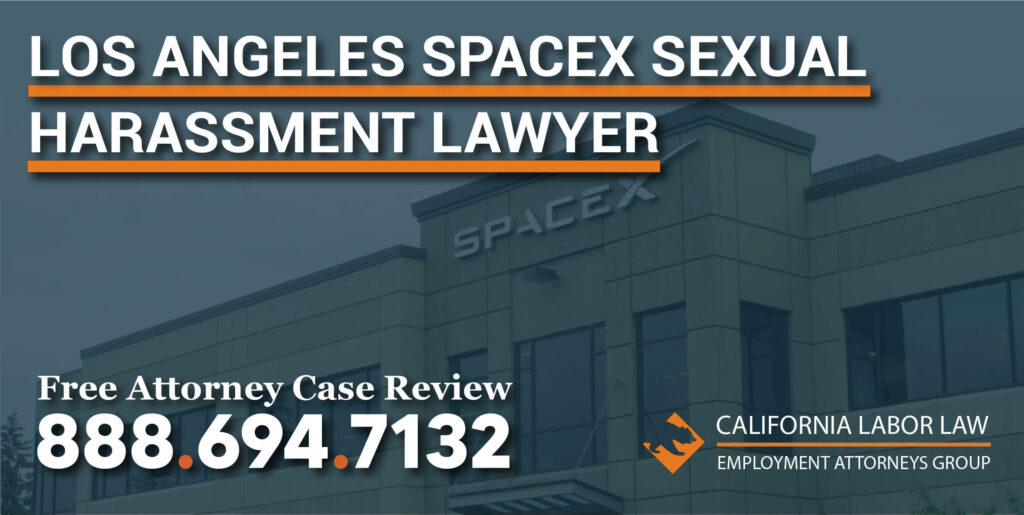 Los Angeles SpaceX Sexual Harassment Lawyer attorney sue compensation molestation groping catcalling