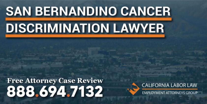 San Bernandino Cancer Discrimination Lawyer attorney sue compensation lawsuit