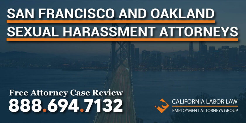 San Francisco and Oakland Sexual Harassment Attorneys lawyer sue catcalling whistling jokes groping