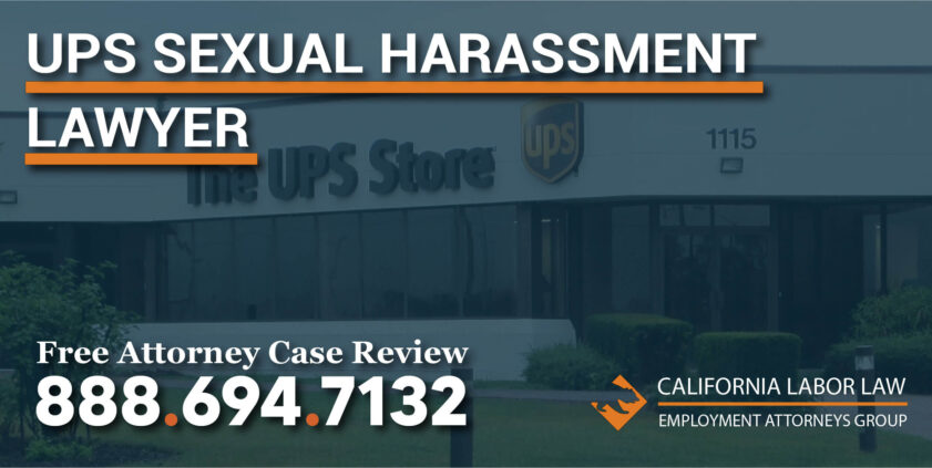 UPS Sexual Harassment Attorney in California lawyer lawsuit sue compensation expense trauma