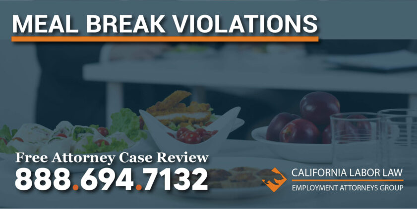 meal break violations employee employer lawyer lawsuit attorney