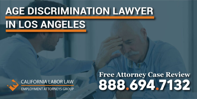 Age Discrimination Lawyer in Los Angeles attorney employment workplace legal assistance