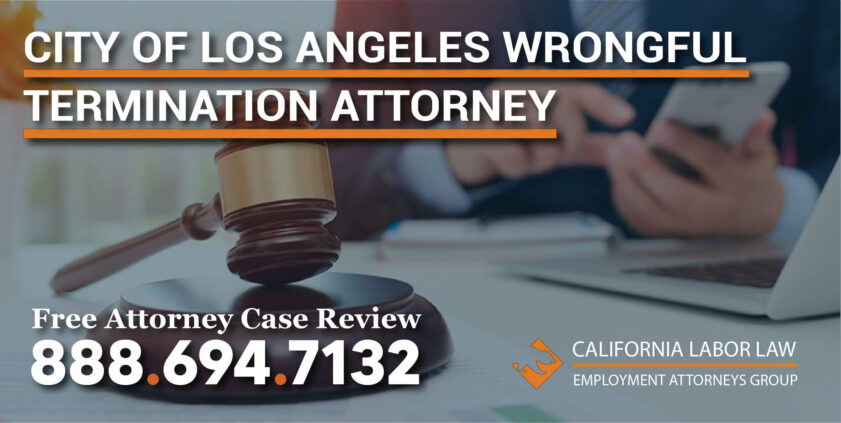 City of Los Angeles Wrongful Termination Attorney in California lawyer employer employee claims