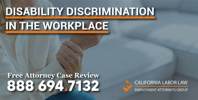Disability Discrimination in the Workplace – You have Rights lawyer attorney sue compensation