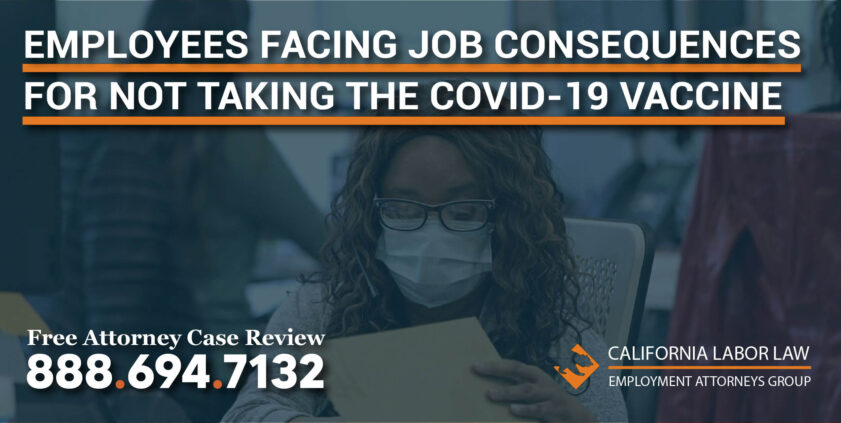 Employees Facing Job Consequences for Not Taking the Covid-19 Vaccine lawyer attorney justice