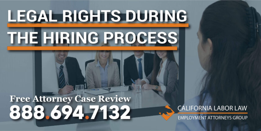 Legal Rights during the Hiring Process workplace employee employer lawyer attorney labor law