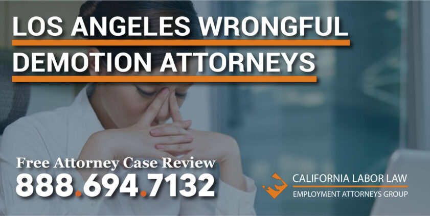 Los Angeles Wrongful Demotion Attorneys Wrongful Demotion Lawsuits lawyer sue compensation
