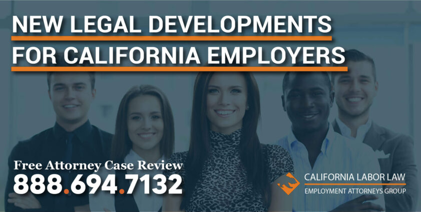 New Legal Developments for California Employers in 2018 Important Changes Starting in 2019