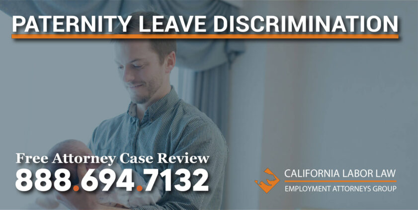 paternity leave discrimination can my employer fire me while on paternity leave law right attorney lawyer lawsuit